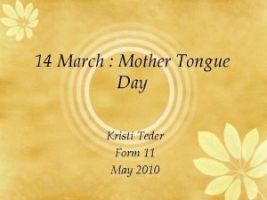 14 March Mother Tongue Day Kristi Teder Form