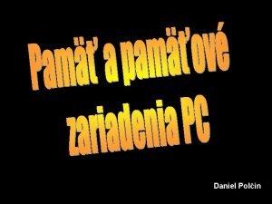 Daniel Polin Pam PC Ide o zariadenie umoujce