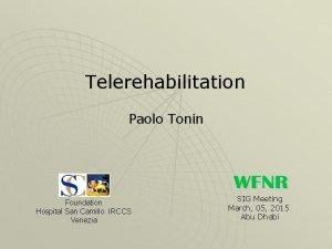 Telerehabilitation Paolo Tonin Foundation Hospital San Camillo IRCCS