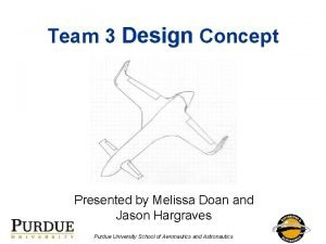 Team 3 Design Concept Presented by Melissa Doan