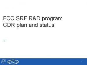 FCC SRF RD program CDR plan and status