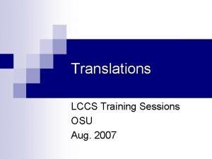 Translations LCCS Training Sessions OSU Aug 2007 Shelflisting