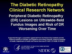 The Diabetic Retinopathy Clinical Research Network Peripheral Diabetic