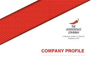 COMPANY PROFILE COMPANY OVERVIEW Established 1997 Offices in