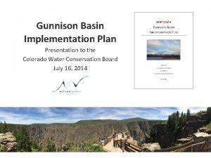 Gunnison Basin Implementation Plan Presentation to the Colorado