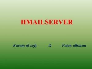 HMAILSERVER Karam alsofy Faten alhasan WHAT IS HMAILSERVER