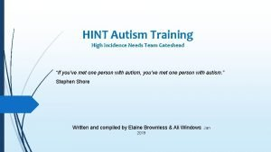 HINT Autism Training High Incidence Needs Team Gateshead