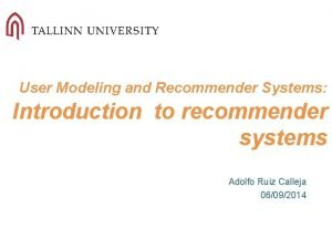 User Modeling and Recommender Systems Introduction to recommender