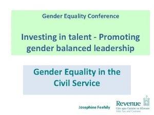 Gender Equality Conference Investing in talent Promoting gender