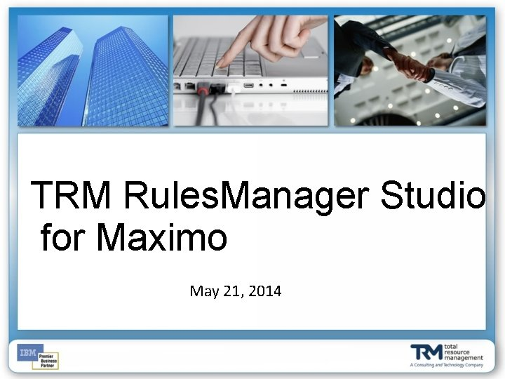 TRM Rules Manager Studio for Maximo May 21