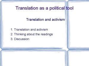 Translation as a political tool Translation and activism