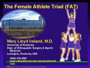 The Female Athlete Triad FAT Mary Lloyd Ireland
