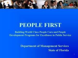 PEOPLE FIRST Building World Class People Care and