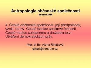 Antropologie obansk spolenosti podzim 2010 4 esk obansk