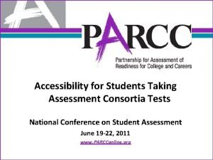 Accessibility for Students Taking Assessment Consortia Tests National