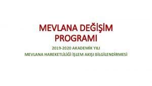 MEVLANA DEM PROGRAMI 2019 2020 AKADEMK YILI MEVLANA