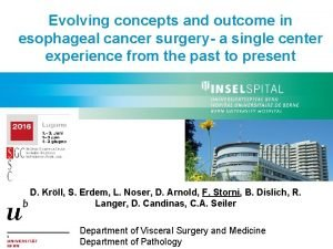 Evolving concepts and outcome in esophageal cancer surgery