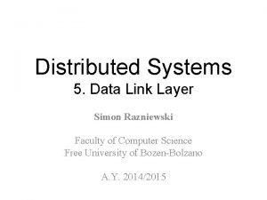 Distributed Systems 5 Data Link Layer Simon Razniewski