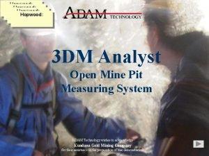 Hopwood 3 DM Analyst Open Mine Pit Measuring