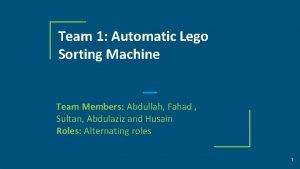 Team 1 Automatic Lego Sorting Machine Team Members