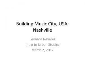 Building Music City USA Nashville Leonard Nevarez Intro