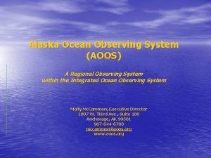 Alaska Ocean Observing System AOOS A Regional Observing