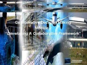 Collaborative Decision Making Module 2 Developing A Collaborative
