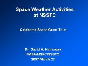 Space Weather Activities at NSSTC Oklahoma Space Grant