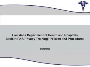 Louisiana Department of Health and Hospitals Basic HIPAA