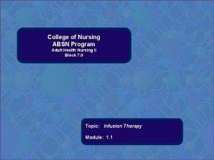 College of Nursing ABSN Program Adult Health Nursing