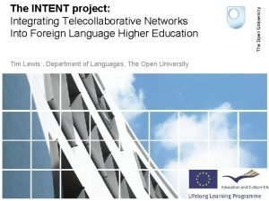 The INTENT project Integrating Telecollaborative Networks Into Foreign