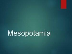 Mesopotamia Geography Desert Between Persian Gulf and Mediterranean