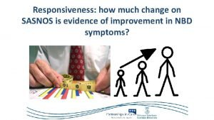 Responsiveness how much change on SASNOS is evidence