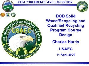 JSEM CONFERENCE AND EXPOSITION DOD Solid WasteRecycling and
