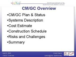CMGC Overview CMGC Plan Status Systems Description Cost