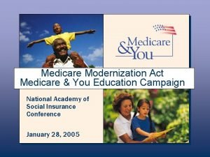 Medicare Modernization Act Medicare You Education Campaign National