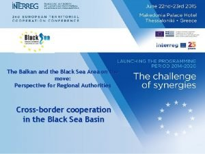 The Balkan and the Black Sea Area on