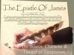 The Source Character Danger of Temptation The Source