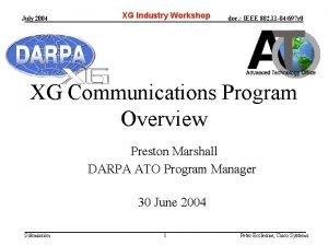 July 2004 XG Industry Workshop doc IEEE 802