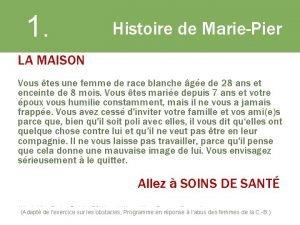 1 Histoire de MariePier LA MAISON Vous tes