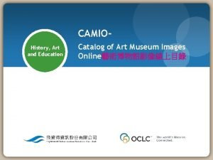 CAMIOHistory Art and Education Catalog of Art Museum