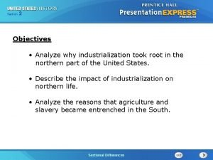 225 Section Chapter Section 1 Objectives Analyze why