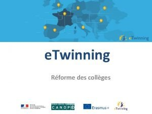 e Twinning Rforme des collges e Twinning Une