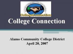 College Connection Alamo Community College District April 20