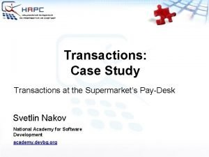 Transactions Case Study Transactions at the Supermarkets PayDesk