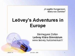 A sagittis Hungarorum libera nos Domine Leveys Adventures