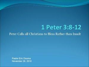 1 Peter 3 8 12 Peter Calls all