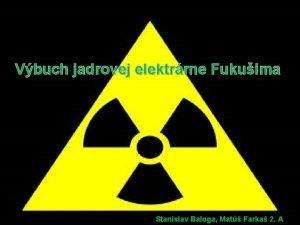 Vbuch jadrovej elektrrne Fukuima Stanislav Baloga Mat Farka