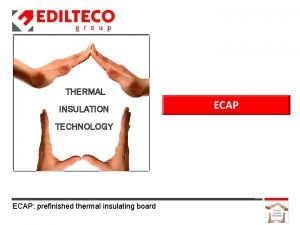 THERMAL INSULATION TECHNOLOGY ECAP prefinished thermal insulating board