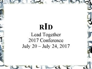 RID Lead Together 2017 Conference July 20 July